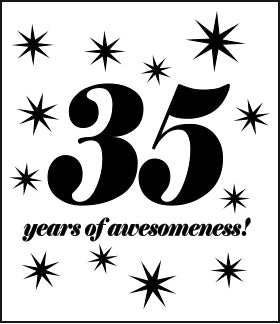 35 years of awesomeness!