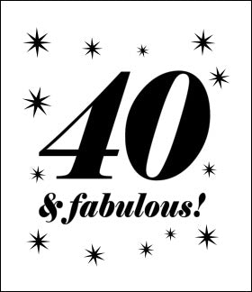 40 and Fabulous