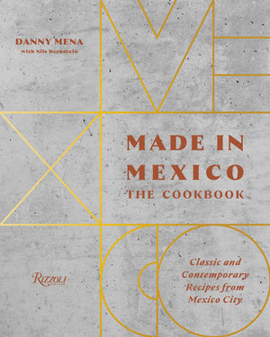 Made in Mexico: The Cookbook