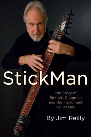 """StickMan, the story of Emmett Chapman and the instrument he created"" book by Jim Reilly"