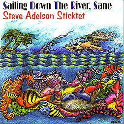 """Sailing Down the River, Sane"" CD - Steve Adelson"