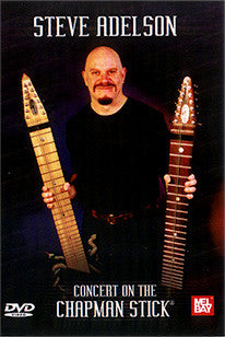 """Concert on the Chapman Stick"" DVD Steve Adelson"