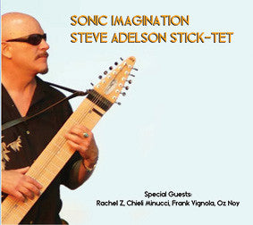 """Sonic Imagination"" CD - Steve Adelson Sticktet"