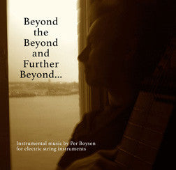 """Beyond the Beyond and Further Beyond"" CD - Per Boysen"