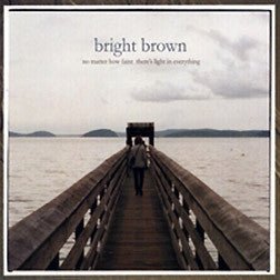 """No Matter How Faint There's Light In Everything"" CD - Bright Brown"