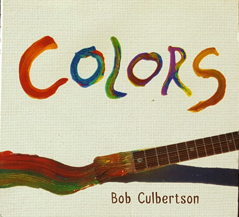 """Colors"" CD - Bob Culbertson"