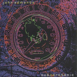 """Subzerosonic"" CD - John Edmonds"
