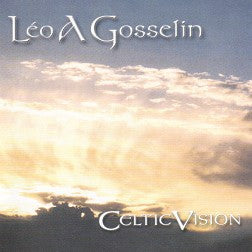 """Celtic Vision"" CD - Leo Gosselin"
