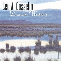 """Dream Waters"" CD - Leo Gosselin"