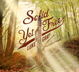 """Solid Yet Free"" CD - Luke Gray"