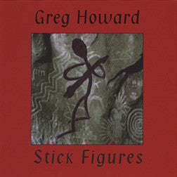 """Stick Figures"" CD - Greg Howard"