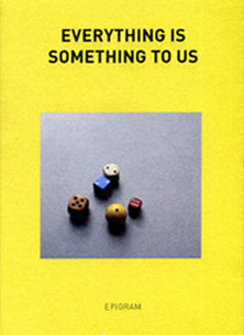 MMMG Epigram -  Everything is something to us