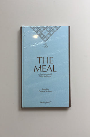 The Meal: A Conversation with Gilbert & George (Sternberg Press / On the Table)
