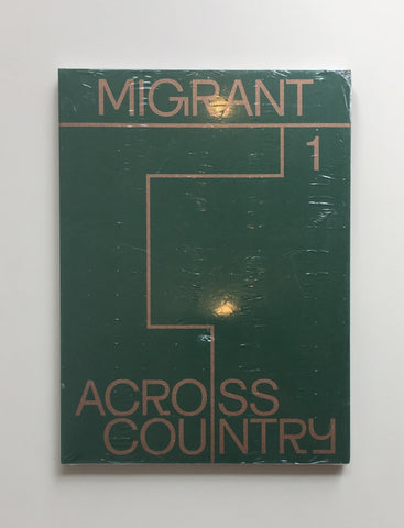 MIGRANT JOURNAL NO.1: ACROSS COUNTRY by Migrant Journal