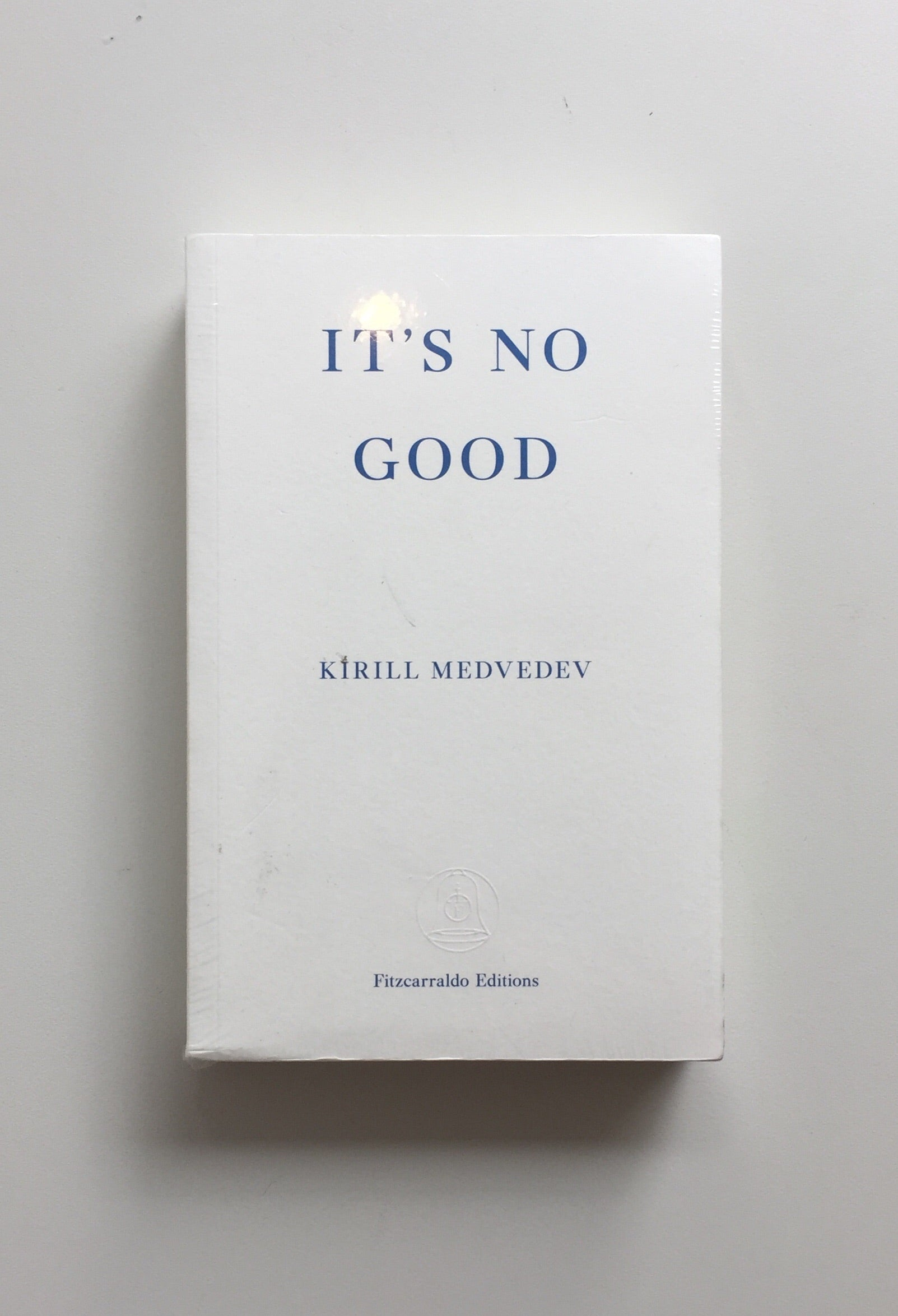 It's No Good by Kirill Medvedev