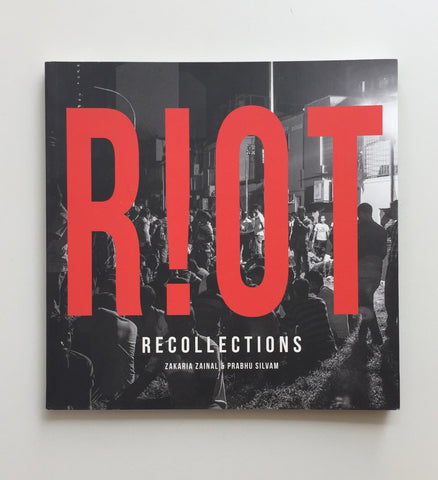 Riot Recollections by Zakaria Zainal and Prabhu Silvam