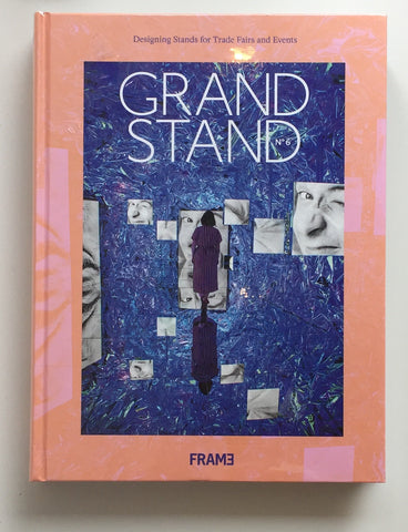 Grand Stand 6: Designing Stands for Trade Fairs and Events by FRAME Publishers