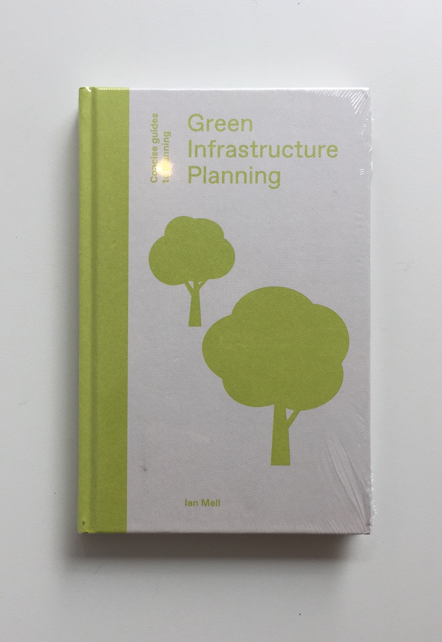 Green Infrastructure Planning Reintegrating Landscape in Urban Planning by Ian Mell