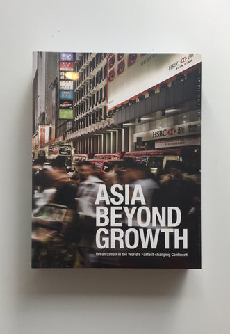 Asia Beyond Growth: Urbanization in the World's Fastest-changing Continent (Edited by AECOM)