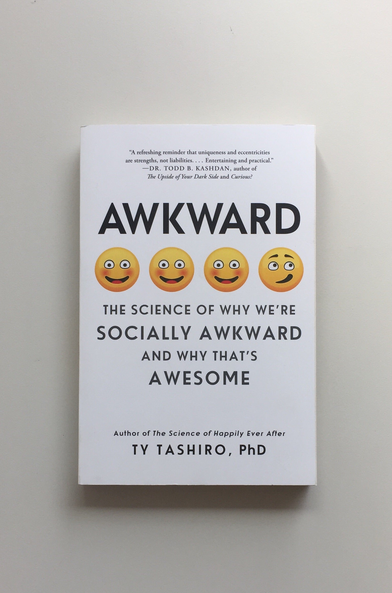 Awkward: The Science of Why We're Socially Awkward and Why That's Awesome by Ty Tashiro