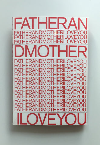 FATHER AND MOTHER I LOVE YOU (Edited by Eugenia Chin)
