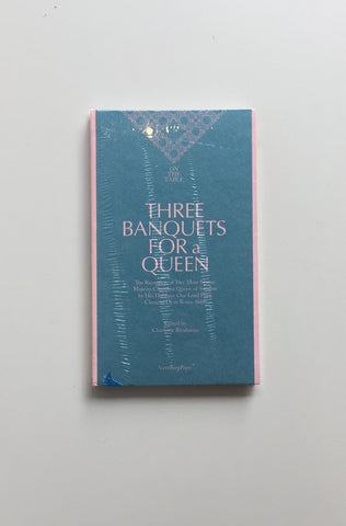 Three Banquets for a Queen (Sternberg Press / On the Table)