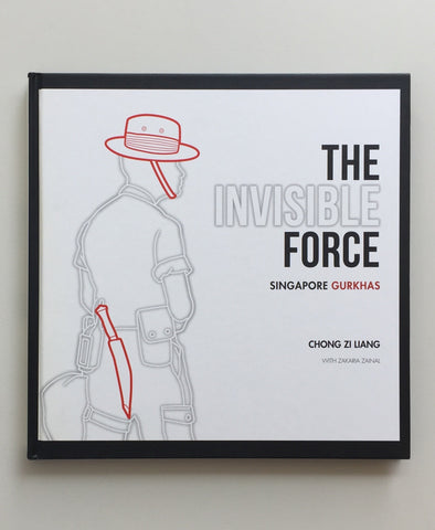 The Invisible Force: Singapore Gurkhas by Chong Zi Liang