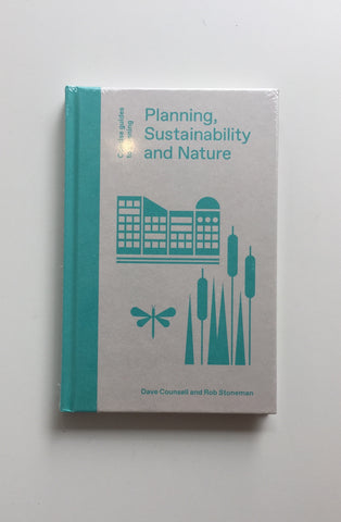 Planning, Sustainability and Nature by Dave Counsell and Rob Stoneman