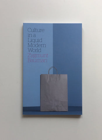 Culture in a Liquid Modern World by Zygmunt Bauman