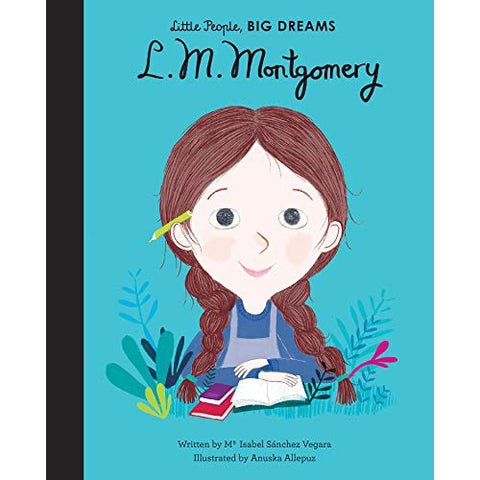 Little People, Big Dreams: L. M. Montgomery