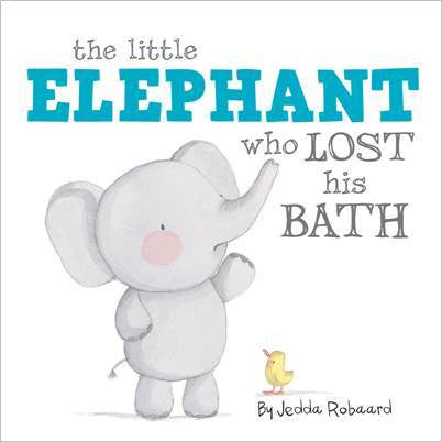 The Little Elephant Who Lost His Bath