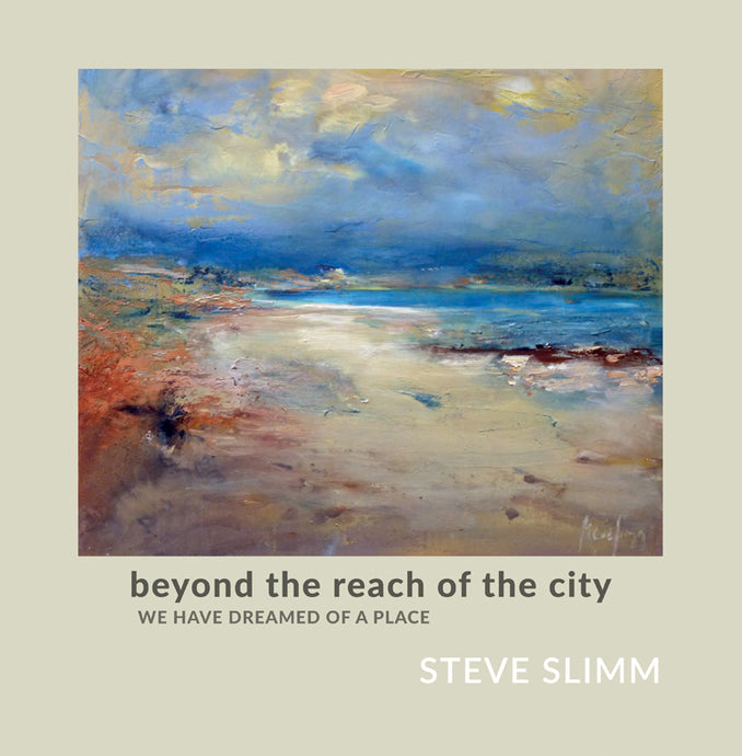 Beyond the Reach of the City - 40-page Artbook with Poetry
