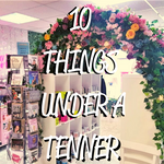 10 Things Under a Tenner!