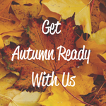 Get Autumn Ready With Us
