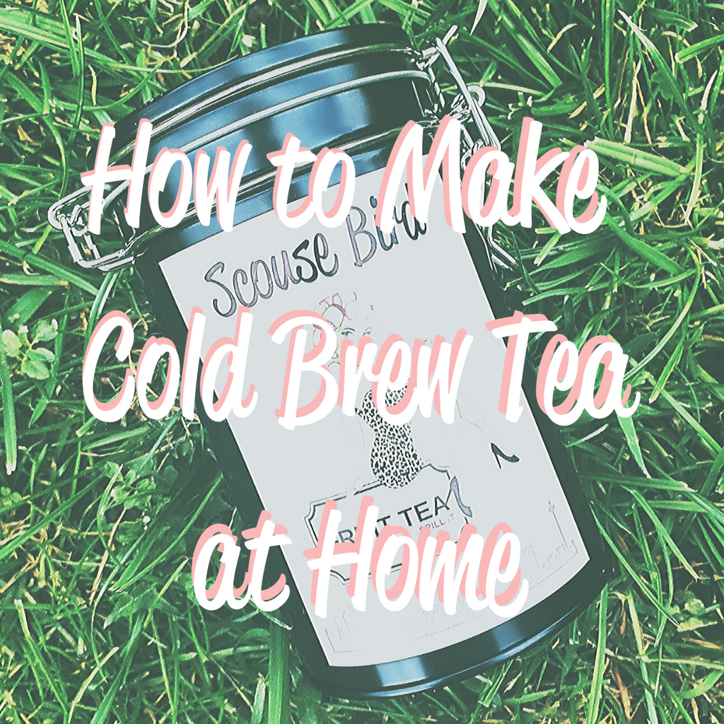 How to Make Cold Brew Tea at Home.