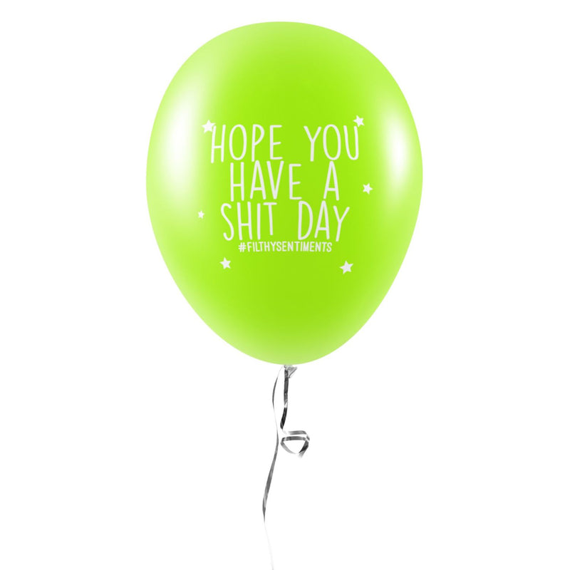 Hope You Have A Shit Day Balloons (Pack of 5)