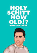 Holy Schitt How Old?! Birthday Card