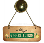 My Gin Collection Wooden Sign