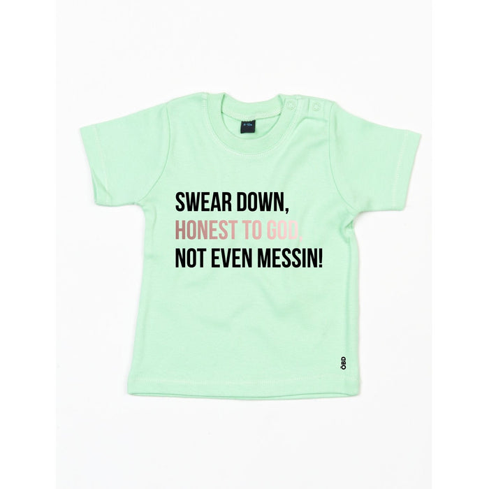 Swear Down, Honest to God, Not even Messin' Baby & Kids T-shirt