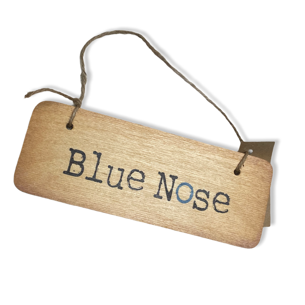 Blue Nose Rustic Wooden Sign