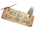 Nil Satis Nisi Optimum Rustic Wooden Sign