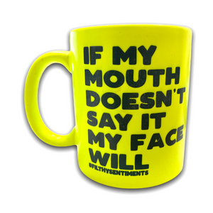 If My Face Doesn't Say It Neon Mug