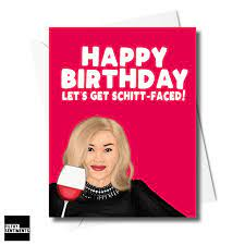 Let's Get Schitt-Faced! Birthday Card