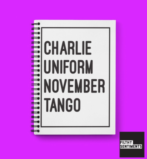 Charlie Uniform November Tango Spiral Notebook