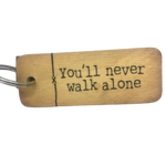You'll Never Walk Alone Keyrings