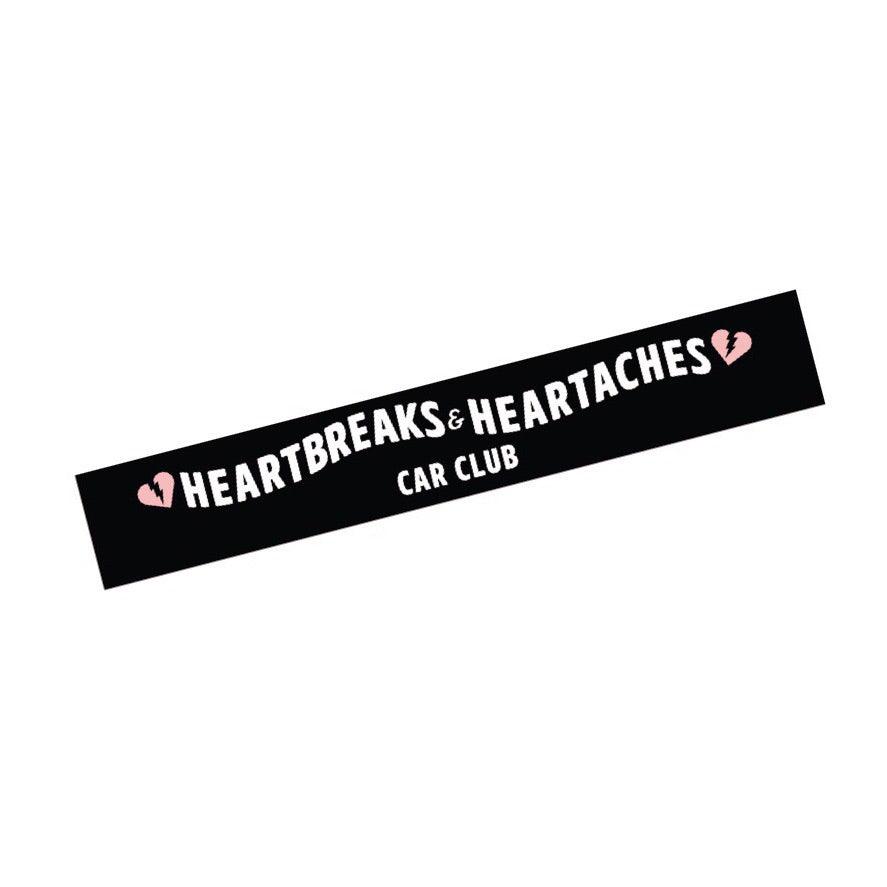 HEARTBREAKS & HEARTACHES WINDSHIELD BANNER V1