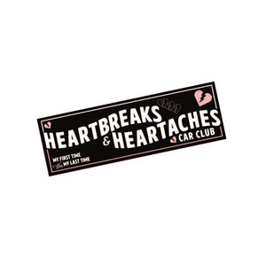 HEARTBREAKS & HEARTACHES BUMPER STICKER - BLACK