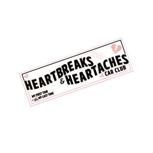 HEARTBREAKS & HEARTACHES BUMPER STICKER - WHITE