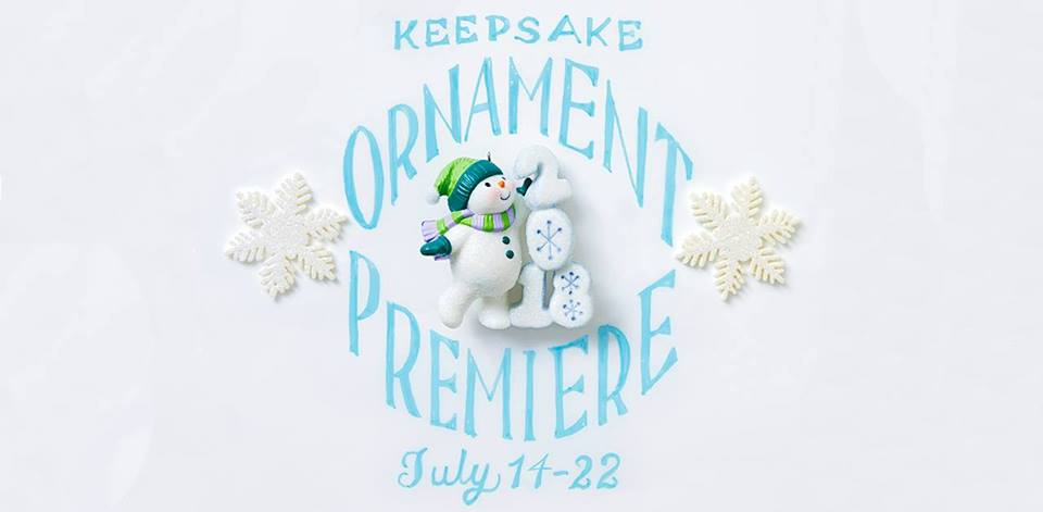 Hallmark Ornament Premiere July 14-22