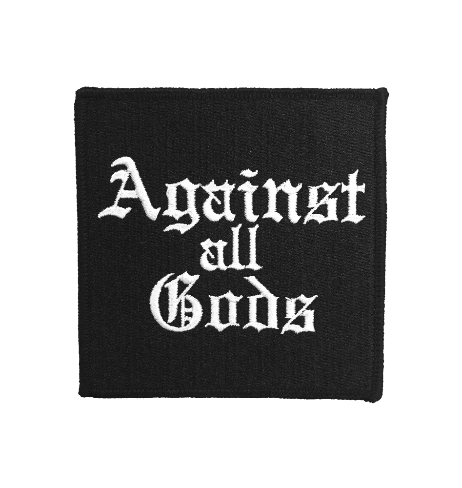 Against All Gods - Embroidered Patch
